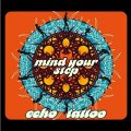 ECHO�TATTOO - Mind�your�step - CD Self release