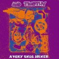 MAD TIMOTHY - A Very Snug Joiner - CD Gear Fab