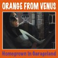 ORANGE FROM VENUS - Homegrown In Garageland - CD 21 Fooly Records Psychedelic Progressiv