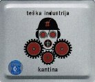 TESKA INDUSTRIJA - Kantina - CD 2006 Metal Box Croatia Records Rock