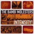 BAMBI MOLESTERS, THE - Intensity! - CD 1998 Dancing Bear Beat
