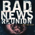 BAD NEWS REUNION - Just One Night - CD 1997 Sireena Deutschrock Westcoast