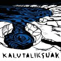 KALUTALIKSUAK - Snow Melts Black - CD R.A.I.G. Psychedelic Glamrock