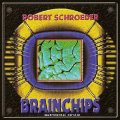 ROBERT SCHROEDER - Brainchips Instrumental - CD Spheric Elektronik