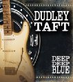 DUDLEY TAFT - Deep Deep Blue - CD MadeInGermany Bluesrock
