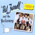 PAT FARRELL AND THE BELIEVERS - Pat Farrell And The Believers - CD Arf Arf Country