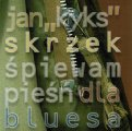 SKRZEK, JAN - Spiewam piesn dla bluesa - CD 2002 Metal Mind Productions Bluesrock