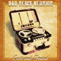 BAD NEWS REUNION - Lost And Found - CD Sireena Deutschrock Westcoast