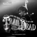 AND YOU WILL KNOW US BY THE TRAIL OF DEAD - Live At Rockpalast 29 - CD MadeI M