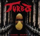 TURBO - One way - CD 199 Metal Mind Productions Hardrock