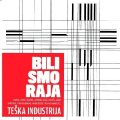 Teska Industrija - Bili smo raja - CD 2011 Croatia Records Rock