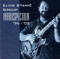 STANIC, ELVIS GROUP - Introspection