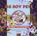 BIG BOY PETE - Return To Catatoninia - CD 1967-69 Gear Fab Psychedelic