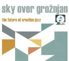 Various Artists - Sky Over Groznjan - The Future of Croatian Jazz - CD 2009 Croa