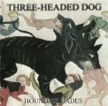 THREE-Headed Dog - HOUND OF HADES -  CD Audio Archives Progressiv