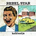 Rebel Star - Kalifonija - CD 2009 Odli?an Hr?ak Rock