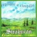 STRAZNICAN - Zpivani U Cimbalu - CD 2004 FT Records Folk