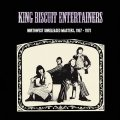 KING BISCUIT ENTERTAINERS - Northwest Unreleased Masters 1967 - 197  LP Out Sid Psychedelic