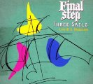 FINAL STEP - Three Sails - CD  DVD Sireena Progressiv