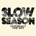 SLOW SEASON - Supernaut - 7 inch (blue vinyl) RIDING EASY Psychedelic Hardrock