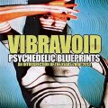 VIBRAVOID - Psychedelic Blueprints / An Introspection Of The Years 2000 - 2013 S Krautrock
