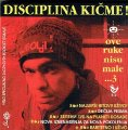 DISCIPLINA KICME - Ove Ruke Nisu Male� 3 - 3 CD + DVD 2014 Mascom Records Rock