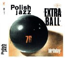Extra Ball - Birthday - CD 2016 Warner Music Poland Jazzrock