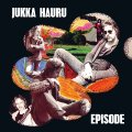 HAURU JUKKA - Episode - LP 1975 BLACK Svart Progressiv