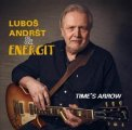 Andrst, Lubos & Energit - Time�s Arrow - CD 2017 Supraphon Bluesrock