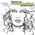 Wroblewska, Marianna - Sound of Marianna Wroblewska - CD 2016 Warner Music Polan Jazz