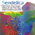 SENDELICA - The Girl From The Future Who Lit... - CD R.A.I.G. Progressiv