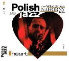 WLODZIMIERZ NAHORNY TRIO - Heart - CD 2017 Warner Music Poland Jazz