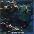 BROWN SPIRITS - Brown Spirits - LP (black) Clostridium