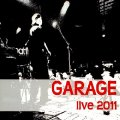 GARAGE & TONY DUCHACEK - Live 2011 - CD 2012 Indies Happy Trails Rock