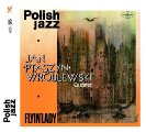 Jan �Ptaszyn� Wroblewski Quartet - Flyin� Lady - CD 2017 Warner Music Poland Jazz