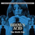 VARIOUS - Brown Acid The Sixth Trip - LP colour RIDING EASY Psychedelic