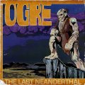OGRE - The Last Neanderthal - LPorange  7 inchblue Paria Child Progressiv Hardrock