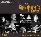 THE GRANDMOTHERS OF INVENTION - Live In Bremen - 2 CD 2014 Sireena Progressiv