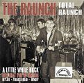 RAUNCH - Total Raunch - LP Break A Way Beat Garage