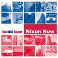NIXON NOW - The Now Sound - LP Elektrohasch