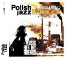 Big Band Katowice - Music for My Friends - CD 218 Warner Music Poland Jazzrock