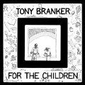 BRANKER, TONY - For The Children - LP Out Sider Jazz