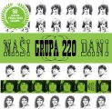 Grupa 220 - Nasi dani - CD 2018 Croatia Records Beat