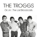 TROGGS - On Air: The Lost Broadcasts - CD Vogon Rock