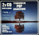 ASANOVIC, TIHOMIR POP - Povratak Prvoj Ljubavi & Return To The First Love - 2 CD
