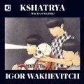 WAKHEVITCH, IGOR - Kshatrya (the Eye Of The Bird) - CD Transversales Psychedelic
