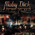 Moby Dick - Se nap se hold + Sziget �95 - CD + DVD 2005 Hammer Records Metal