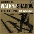 THE SOUND REASONS - Walk With My Shadow - LP Groovie Garage