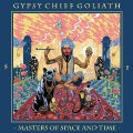 GYPSY CHIEF GOLIATH - Masters Of Space And Time - CD Kozmik Artifactz Rock Stonerrock