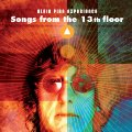 ALAIN PIRE EXPERIENCE - Songs From The 13th Floor - CD Self release Psychedelic